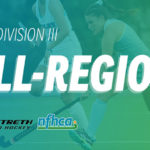 NFHCA announces 2018 Longstreth/NFHCA Division III All-Region teams